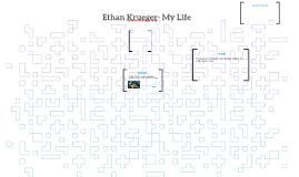 Ethan Krueger- My Life