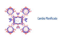 Copy of Modelos del Cambio Planificado