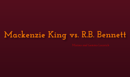 r b bennett vs mackenzie king Prime minister william lyon mackenzie king and the bank's first governor,  graham  it also coincided with prime minister rb bennett's concern that  canada.
