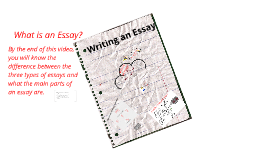 What is an Essay? 2013-2014