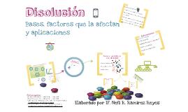 Disolucion, bases, factores que la afectan y aplicaciones