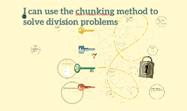 I can use the chunking method to solve division problems