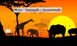 África - Colonização e Descolonização