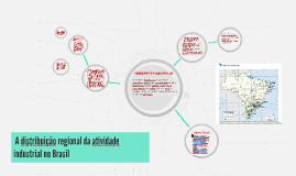 Copy of  A distribuição regional da atividade industrial no Brasil