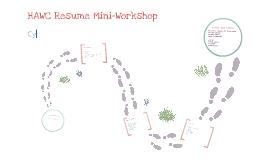 HAWC Resume Mini-Workshop