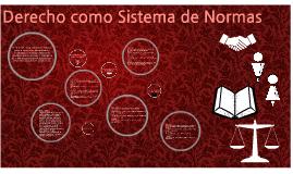 Copy of Derecho como Sistema de Normas