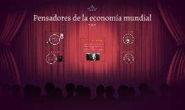 Copy of Pensadores de la economía mundial