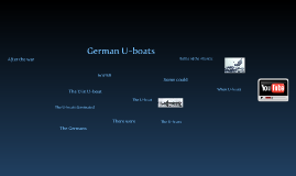 How Did the German Submarines Effect the Outcome of WWII