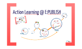 Action Learning @ E:PUBLISH