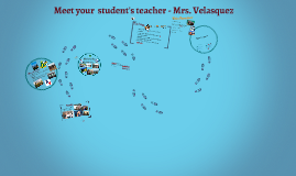 Meet Your Student's Teacher - Mrs. Velasquez