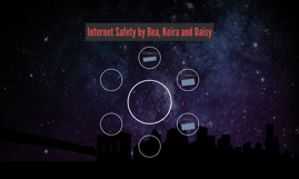 Internet Safety by Bea, Keira and Daisy