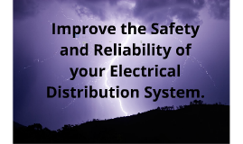 Improve Safety & Reliability of Electrical Systems