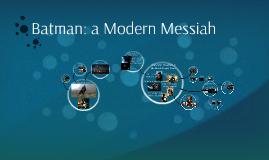 Batman: a modern messiah