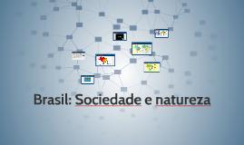 Brasil: Sociedade e natureza