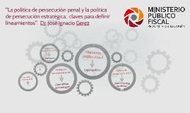 """""""La política de persecución penal y la política de persecuci"""