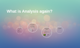 What is Analysis again?