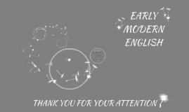EARLY MODERN ENGLISH