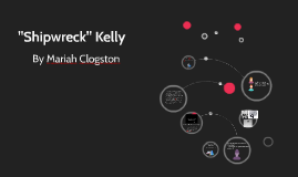 """Shipwreck"" Kelly"