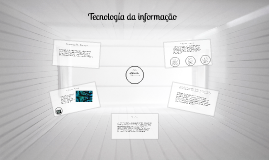A Tecnologia da Informação (TI) pode ser definida como o con