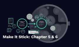 Make it Stick: Chapter 5 & 6