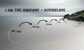 i am the highway - audioslave