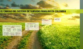 EL CAMINO DEL SISTEMA DE SUBSIDIO FAMILIAR EN COLOMBIA