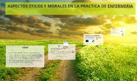 Copy of ASPECTOS MORALES Y ETICOS EN ENFERMERIA