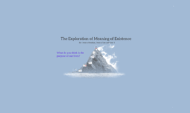 The Exploration of Meaning of Existence