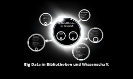 Copy of Copy of Big Data in Bibliotheken und Wissenschaft