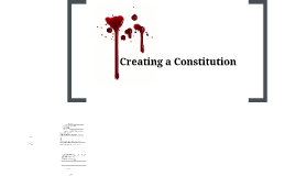 Copy of Copy of Creating a Constitution