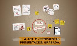 U. 4, Act. 11- Propuestas, PRESENTACIÓN GRABADA.
