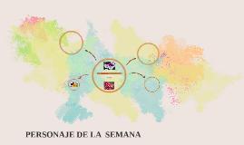 Copy of PERSONAJE DE LA SEMANA