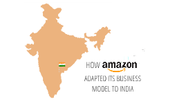 How Amazon adapted its business model to India