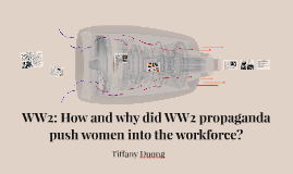WW2 Propaganda: Recruiting Women into the Workforce & the Ec