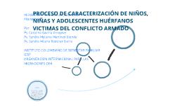 PROCESO DE CARACTERIZACIÓN DE NIÑOS, NIÑAS Y ADOLESCENTES HUÉRFANOS VICTIMAS DEL CONFLICTO ARMADO