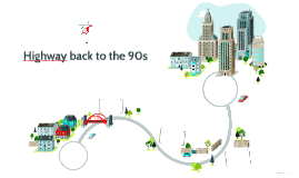Highway to the 90s