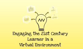 Engaging the 21st century virtual learner