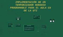 IMPLEMENTACION DE UN TEMPORIZADOR HORARIO PROGRAMABLE PARA E