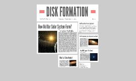 DISK FORMATION