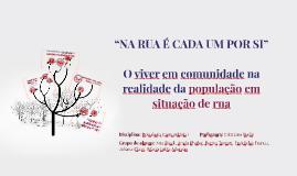 """Copy of """"NA RUA É CADA UM POR SI"""""""