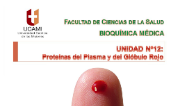 Clase Nº 39 Unidad Nº 12 Proteínas del Plasma y Proteínas del Glóbulo Rojo