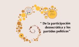 """"""" De la participacion democratica y los partidos politicos"""""""