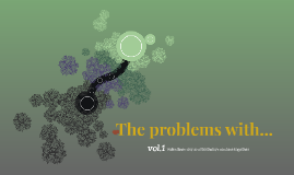 The problems with...