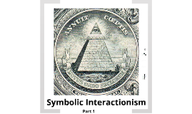 Symbolic Interactionism  of George Herbert Mead