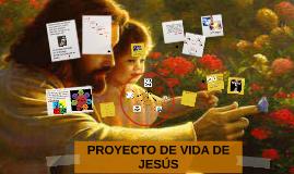 Copy of PROYECTO DE VIDA DE JESÚS