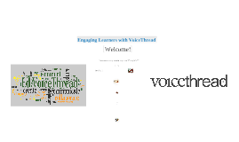 Engaging Learners with VoiceThread