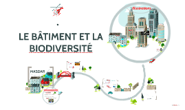 Copy of LE BÂTIMENT ET LA BIODIVERSITÉ
