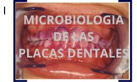 Copy of MICROBIOLOGIA DE LAS PLACAS DENTALES