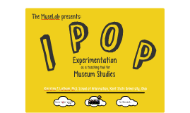Experimentation as a Teaching Tool for Museum Studies