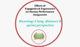 Effects of Ergogenics & Ergonomics on